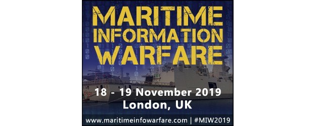 Senior experts to present exclusive updates on cyber warfare at Maritime Information Warfare 2019